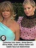 Catherine Zeta-Jones, Jenna Dewan, Olivia Wilde, Sarah Jessica Parker, Vanessa Williams and Goldie Hawn on Motherhood