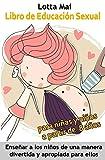 Libro de Educación Sexual para niñas y niños a partir de 8 años: Enseñar a los niños de una manera divertida y apropiada para ellos