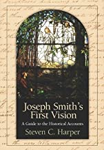 Joseph Smith's First Vision - A Guide to The Historical Account