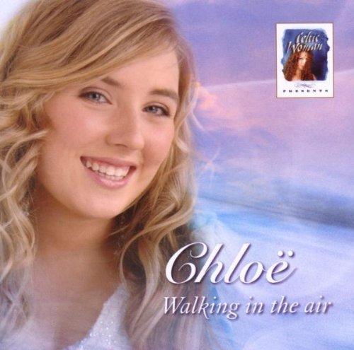 Walking In The Air by Chloe (Celtic Woman) (2006-01-13)