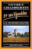 Gevrey-Chambertin et ses vignobles : la Bourgogne
