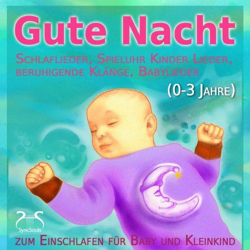 Gute Nacht - Schlaflieder, Spieluhr Kinder Lieder, beruhigende Klänge, Babylieder zum Einschlafen für Baby und Kleinkind
