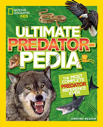 Ultimate Predatorpedia: The Most Complete Predator Reference Ever (National...