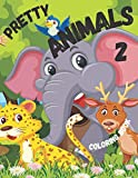 Pretty Animals 2 Coloring Book: Children and animals are a winning match! Little ones love to draw and color animals, and this is a great creative activity to help them memorize their names.