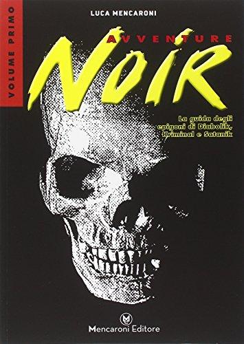 Avventure noir. La guida degli epigoni di Diabolik, Kriminal e Satanik: 1