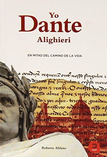 Yo, Dante Alighieri: En mitad del camino de la vida (Expresarte)
