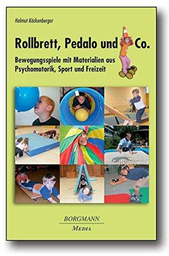Rollbrett, Pedalo und Co: Bewegungsspiele mit Materialien aus Psychomotorik, Sport und Freizeit