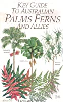 Key Guide to Australian Palms, Ferns and Allies (Key Guide Series)