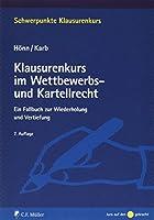 Klausurenkurs im Wettbewerbs- und Kartellrecht: Ein Fallbuch zur Wiederholung und Vertiefung