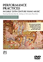 Performance Practices in Early 20th Century Piano Music [DVD]