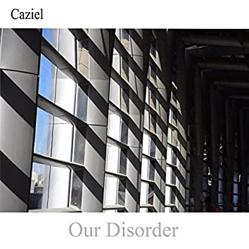Our Disorder