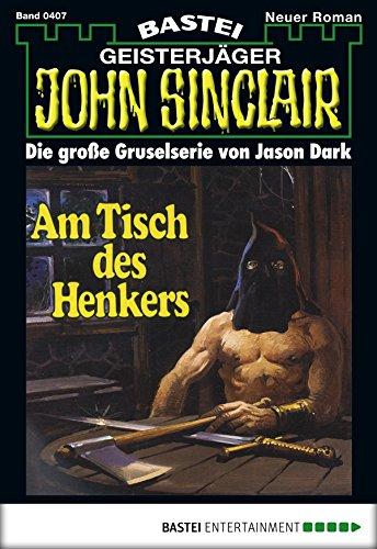 John Sinclair - Folge 0407: Am Tisch des Henkers