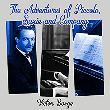 The Adventures of Piccolo, Saxie and Company
