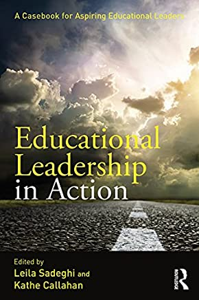 Educational Leadership in Action: A Casebook for Aspiring Educational Leaders (English Edition)