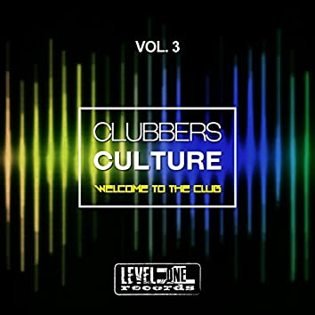 Clubbers Culture, Vol. 3 (Welcome To The Club)