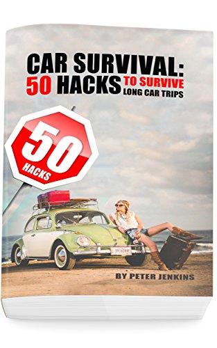 Car Survival: 50 Hacks to Survive Long Car Trips (English Edition)