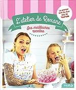 L'atelier de Roxane, les meilleures recettes de Roxane