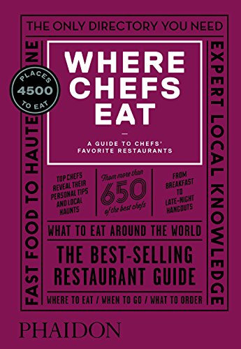 Where Chefs Eat: A Guide to Chefs' Favorite Restaurants, Third Edition (FOOD COOK)