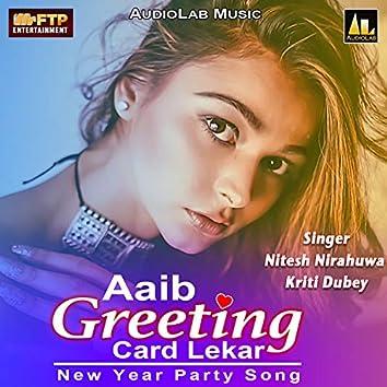Aaib Greeting Card Lekar -New Year Party Song