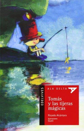 Tomás y las tijeras mágicas: 41 (Ala Delta - Serie roja)