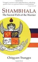 Shambhala: The Sacred Path of the Warrior by Chogyam Trungpa (2007-03-27)