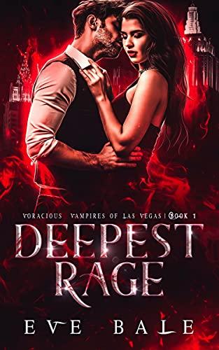 Deepest Rage: A Dark Vampire Romance