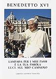 Lampada per i miei passi è la tua parola luce sul mio cammino (Magistero di Benedetto XVI)