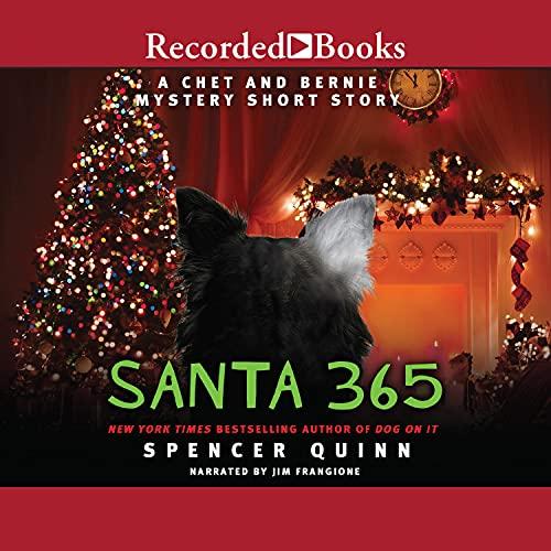Santa 365 Audiobook By Spencer Quinn cover art