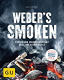 Weber's Smoken: Einfach und unkompliziert mit Grill und Räuchergrill (GU Weber's Grillen)