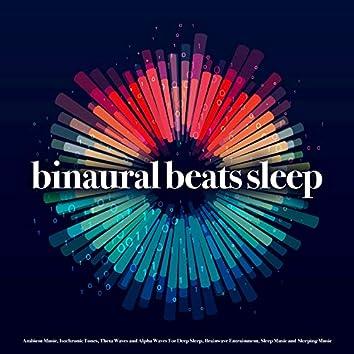 Binaural Beats Sleep: Ambient Music, Isochronic Tones, Theta Waves and Alpha Waves For Deep Sleep, Brainwave Entrainment, Sleep Music and Sleeping Music