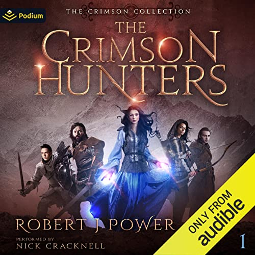 The Crimson Hunters: A Dellerin Tale Audiobook By Robert J. Power cover art