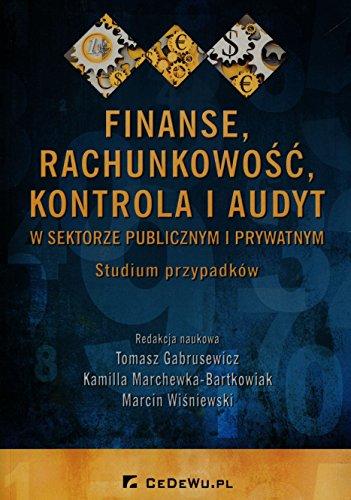 Finanse rachunkowosc kontrola i audyt w sektorze publicznym i prywatnym