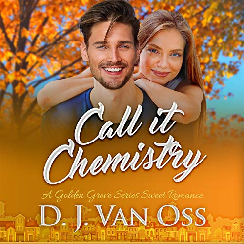 Call It Chemistry (A Small Town Sweet Romance) audiobook cover art