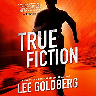 True Fiction                   By:                                                                                                                                 Lee Goldberg                               Narrated by:                                                                                                                                 Adam Verner                      Length: 6 hrs and 51 mins     599 ratings     Overall 4.2