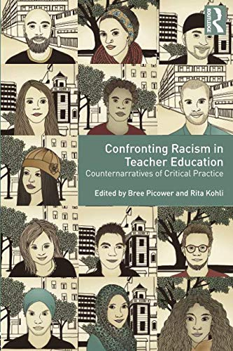 Confronting Racism In Teacher Education Counternarratives Of Critical Practice