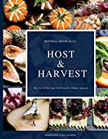 Host & Harvest: The Art of Hosting With Creative Simple Spreads