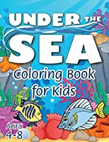 Under the Sea Coloring Book for Kids: (Ages 4-8) Discover Hours of Coloring Fun for Kids! (Easy Marine/Ocean Life Themed Coloring Book)