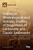Chemical, Mineralogical and Isotopic Studies of Diagenesis of Carbonate and Clastic Sediments