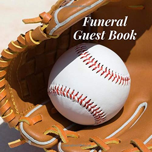 Funeral Guest Book: Baseball Glove Sports Fan Memorial Service/Celebration Life Remembered Remembrance/Memoriam/Wake/Bereavement/Loving ... Address Line-Thought Message Memories Comment