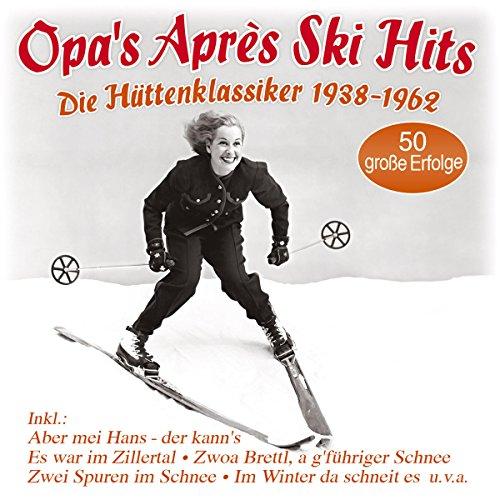Opa's Après Ski Hits - Die Hütten-Klassiker 1938-1962