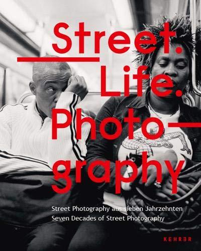 Streetlife Photography: Street Photography aus sieben Jahrzehnten