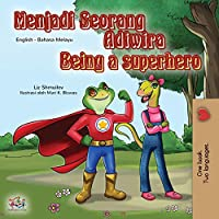 Being a Superhero (Malay English Bilingual Book for Kids) (Malay English Bilingual Collection)