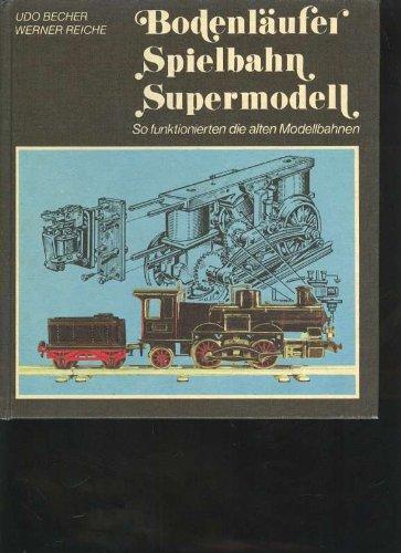 Becher Bodenläufer, Spielbahn, Supermodell. So funktionierten die alten Modellbahnen, alba, 229 Seiten,Bilder, neuwertig im Schuber