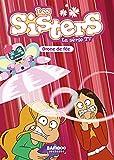 Les Sisters - La Série TV - Poche - tome 46: Drone de fée