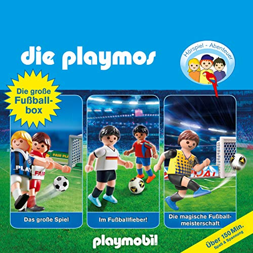 Die grosse Fussball-Box, Folgen 7, 51, 60: Das grosse Spiel / Im Fussballfieber / Die magische Fussballmeisterschaft (Das Original Playmobil Hörspiel)