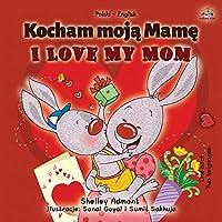 I Love My Mom (Polish English Bilingual Book for Kids) (Polish English Bilingual Collection)