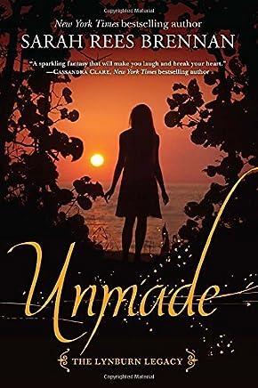 Unmade (The Lynburn Legacy Book 3) by Sarah Rees Brennan(2015-09-22)