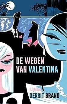 De wegen van Valentina: roman van [Gerrit Brand]