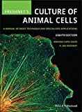Freshney's Culture of Animal Cells: A Manual of Basic Technique and Specialized Applications