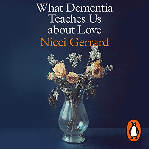 What Dementia Teaches Us About Love cover art